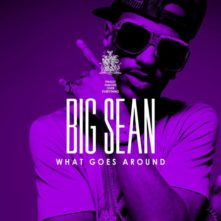 big sean what goes around download. Big Sean- What Goes Around